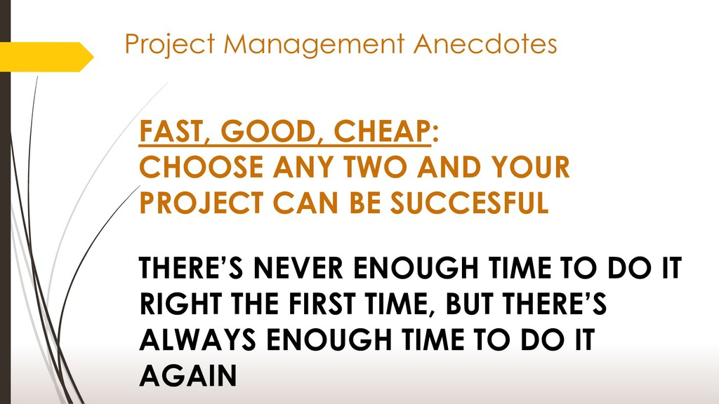 FAST, GOOD, CHEAP: CHOOSE ANY TWO AND YOUR PROJ...