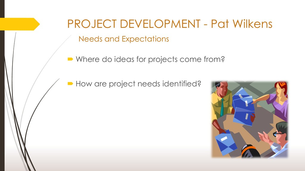 PROJECT DEVELOPMENT - Pat Wilkens Needs and Exp...