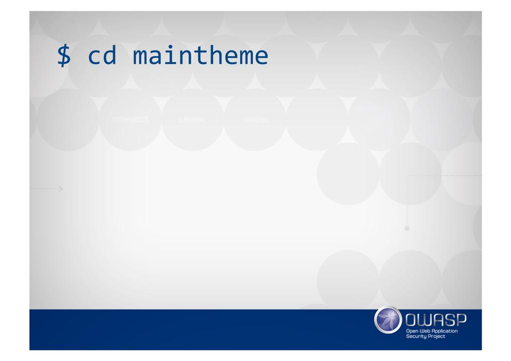 $ cd maintheme