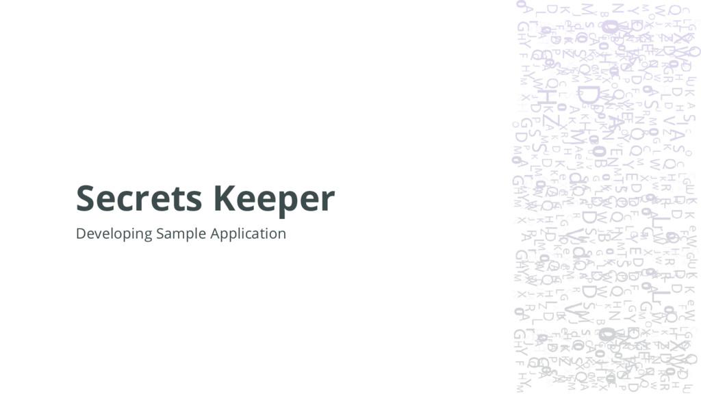 Secrets Keeper Developing Sample Application