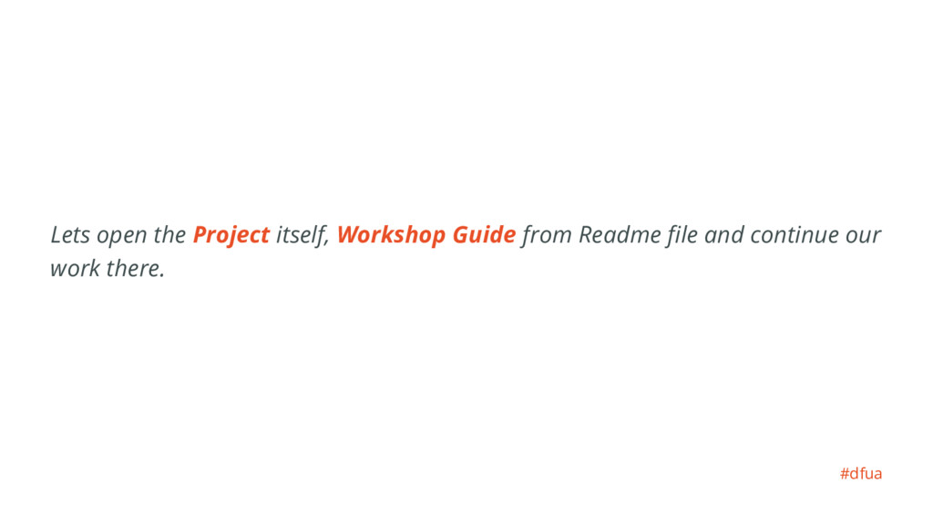 Lets open the Project itself, Workshop Guide fr...