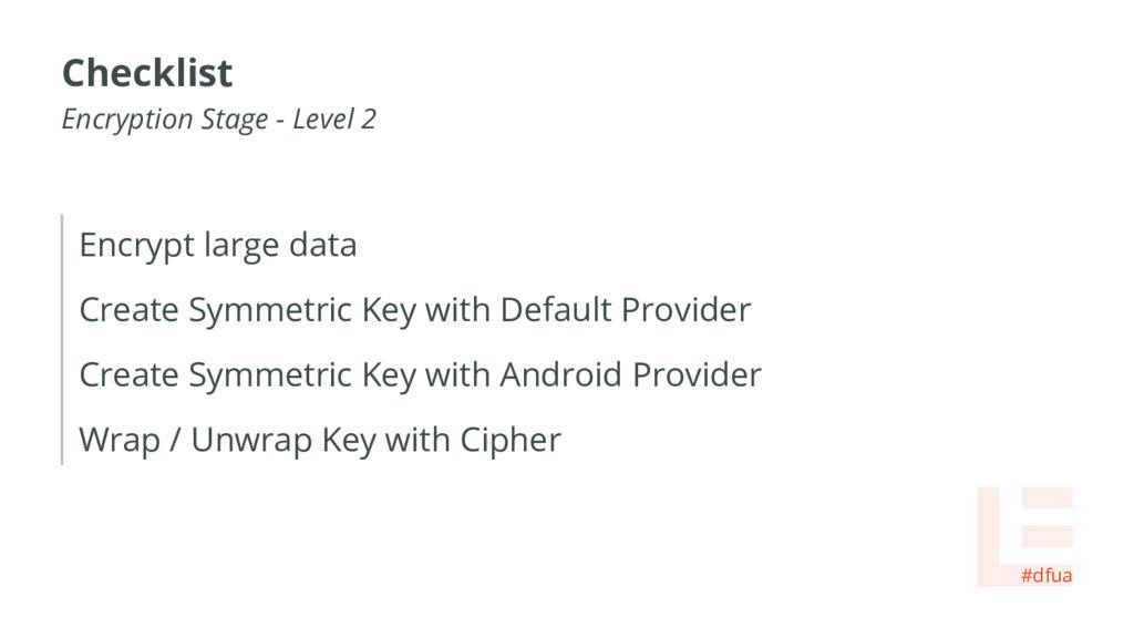 Encrypt large data Create Symmetric Key with De...