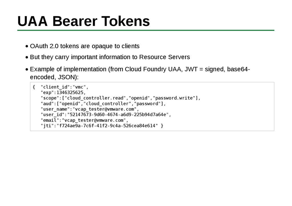 UAA Bearer Tokens OAuth 2.0 tokens are opaque t...