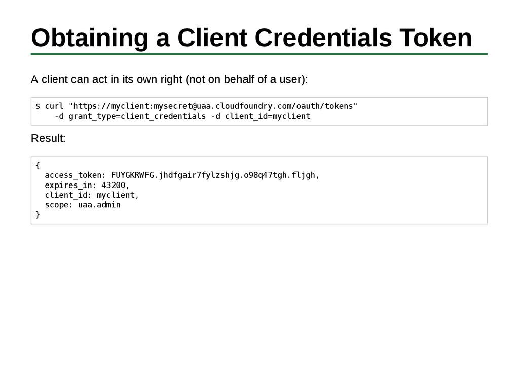 Obtaining a Client Credentials Token A client c...
