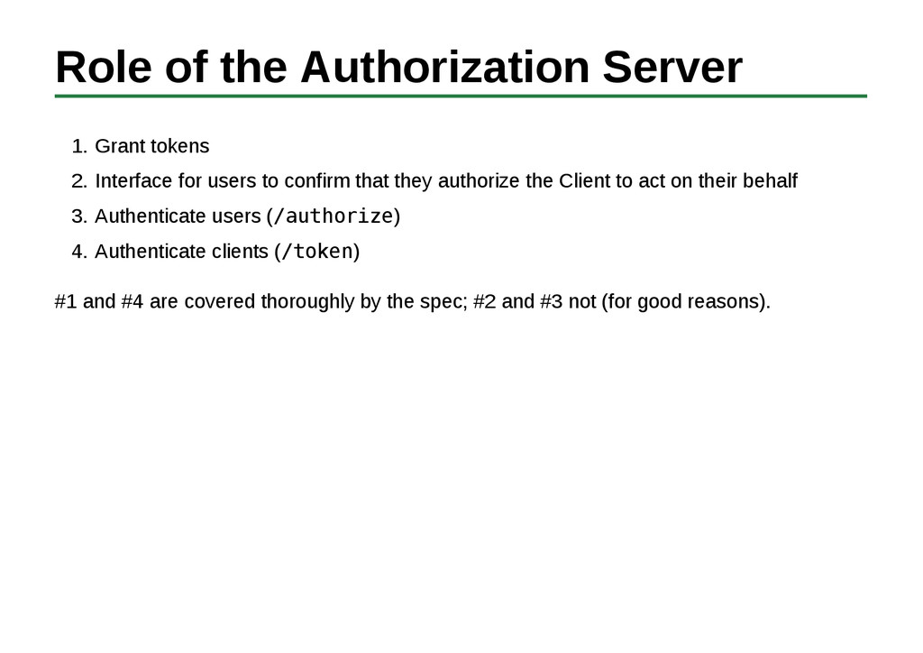 Role of the Authorization Server Grant tokens 1...
