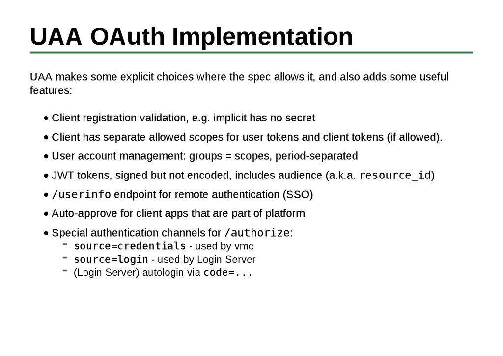 UAA OAuth Implementation UAA makes some explici...