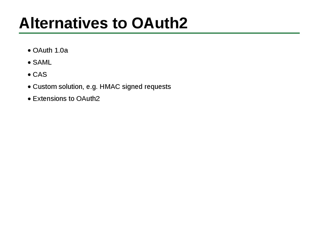 Alternatives to OAuth2 OAuth 1.0a SAML CAS Cust...