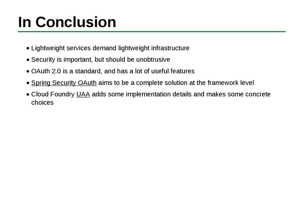 In Conclusion Lightweight services demand light...
