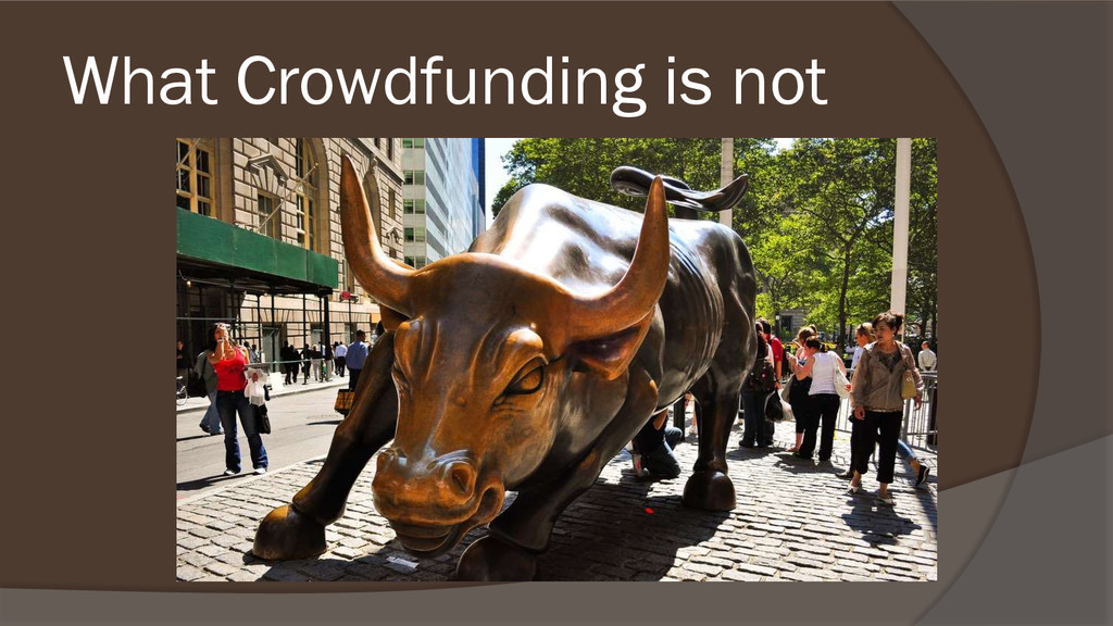 What Crowdfunding is not