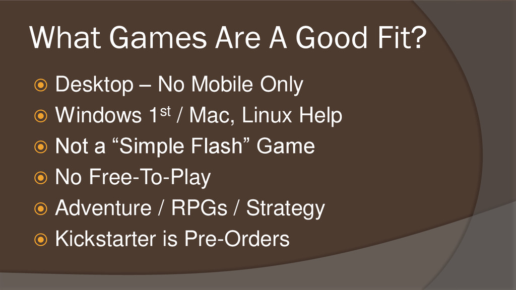 What Games Are A Good Fit?  Desktop – No Mobil...