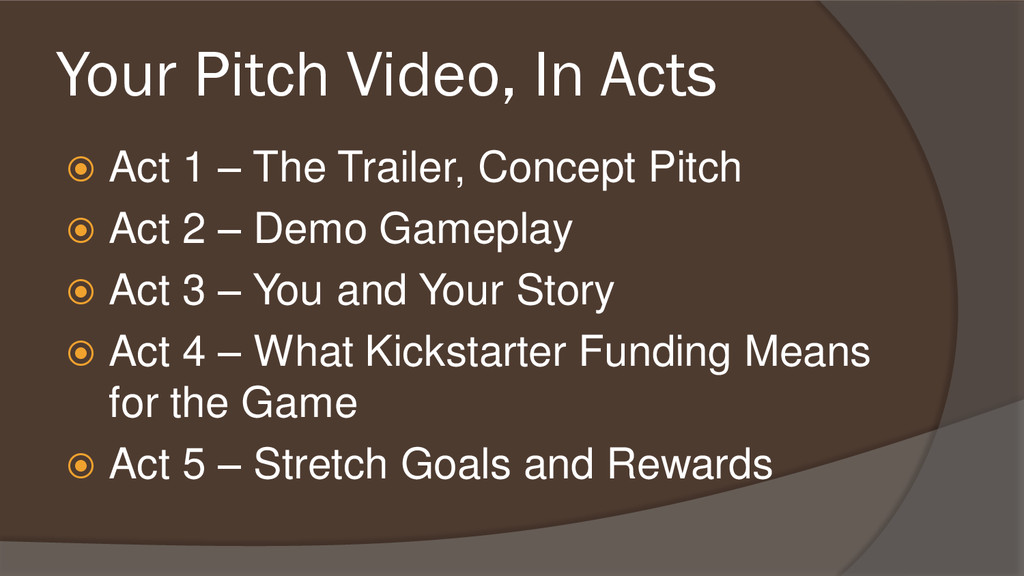 Your Pitch Video, In Acts  Act 1 – The Trailer...