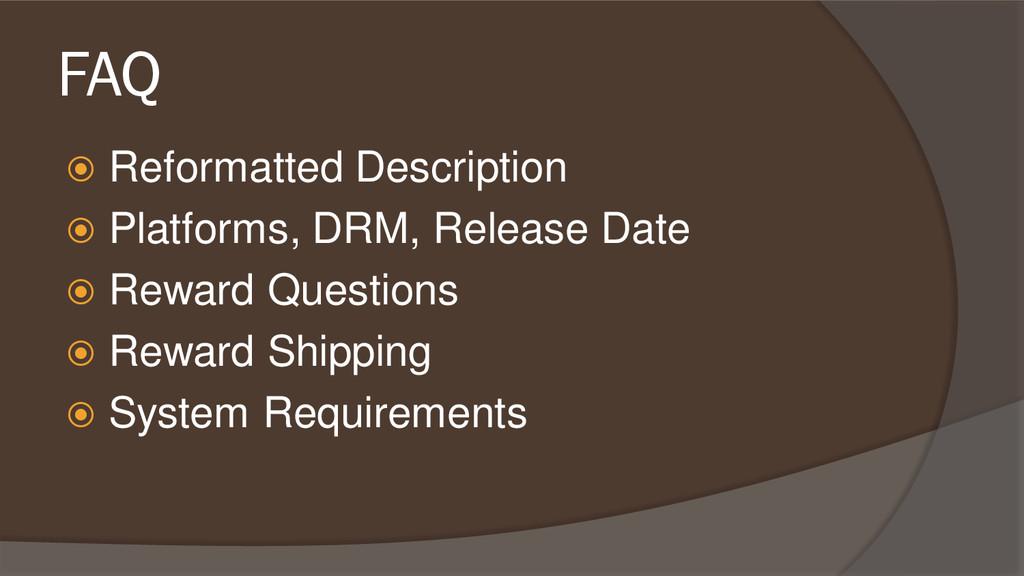 FAQ  Reformatted Description  Platforms, DRM,...