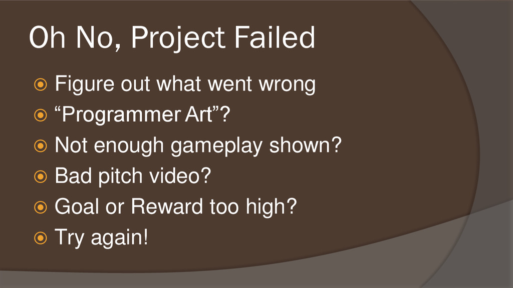 Oh No, Project Failed  Figure out what went wr...