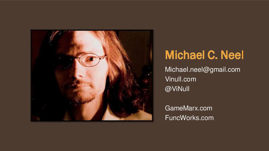 Michael C. Neel Michael.neel@gmail.com Vinull.c...