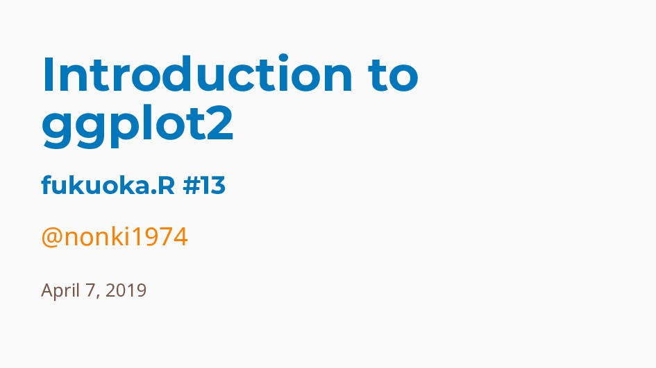 Introduction to ggplot2 fukuoka.R #13 @nonki197...
