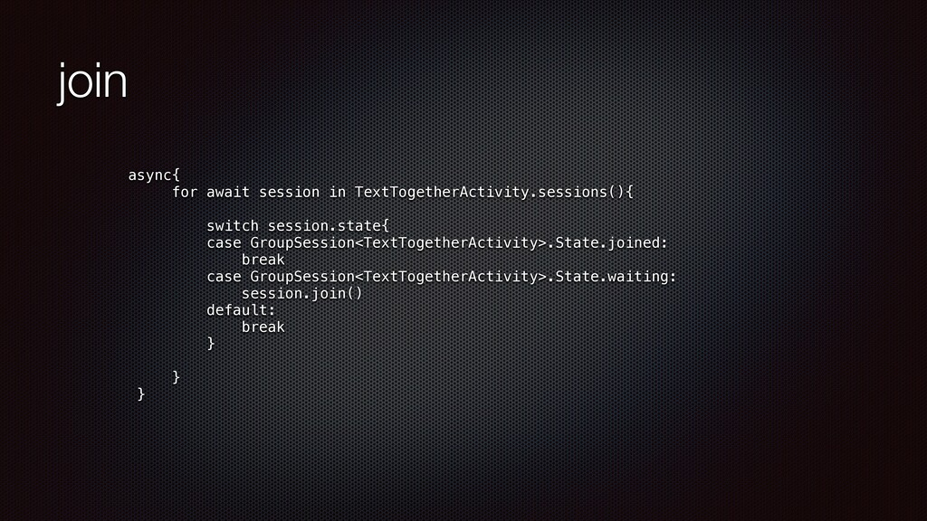 join async{   for await session in TextTogether...