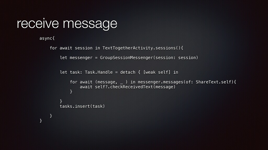 receive message async{   for await session in T...