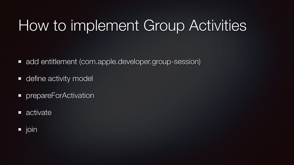 How to implement Group Activities add entitleme...