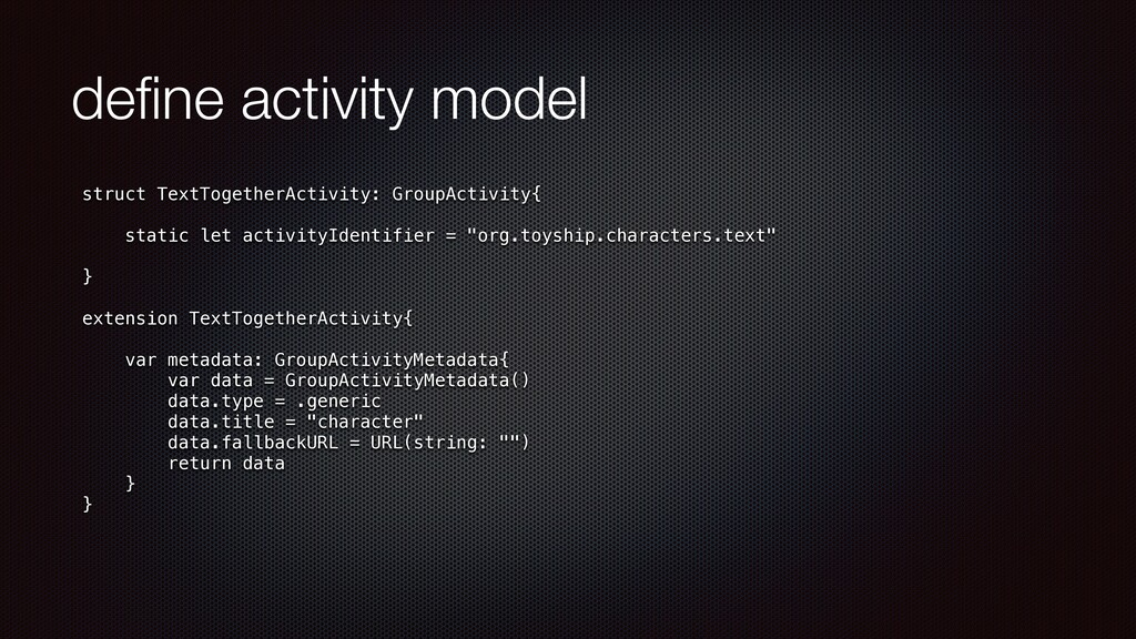 de fi ne activity model struct TextTogetherActi...