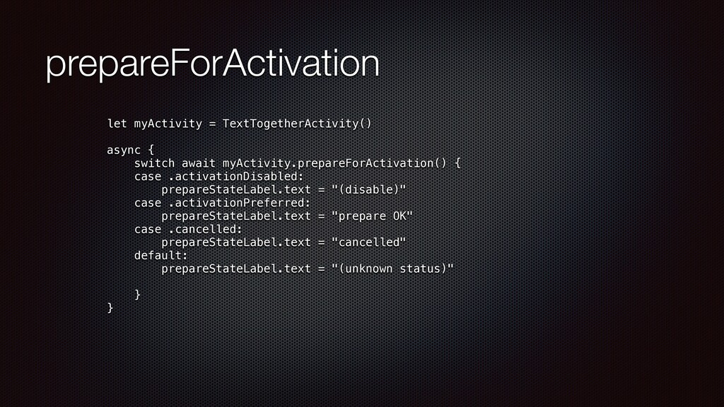 prepareForActivation let myActivity = TextToget...