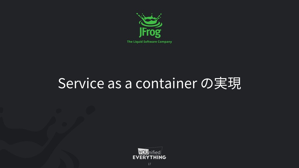 Service as a container 17