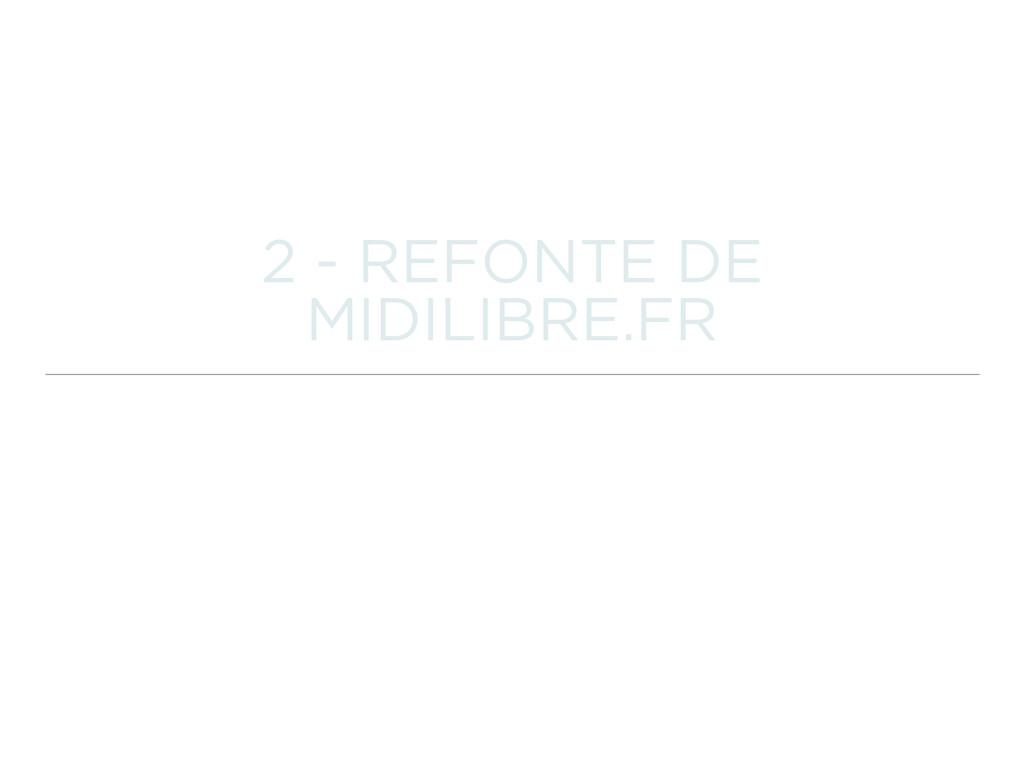 2 - REFONTE DE MIDILIBRE.FR