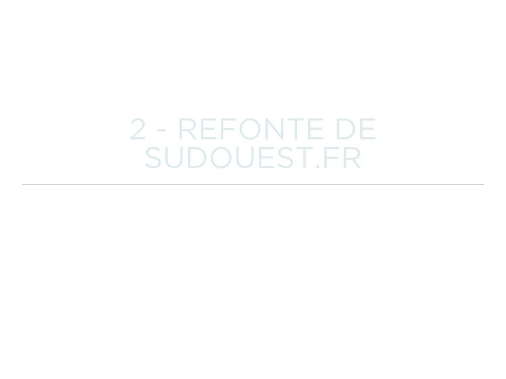 2 - REFONTE DE SUDOUEST.FR
