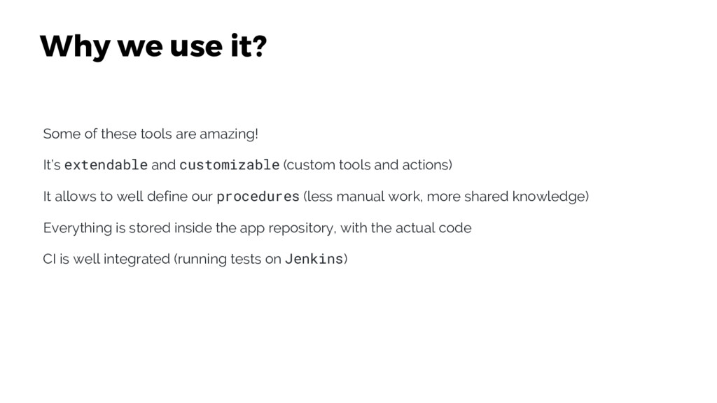 Why we use it? Some of these tools are amazing!...
