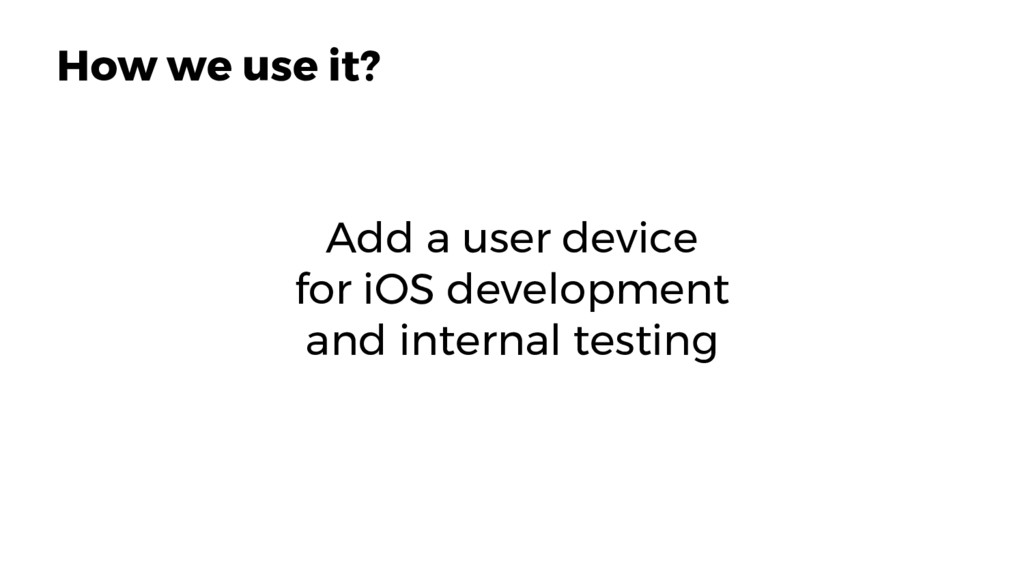 Add a user device for iOS development and inter...