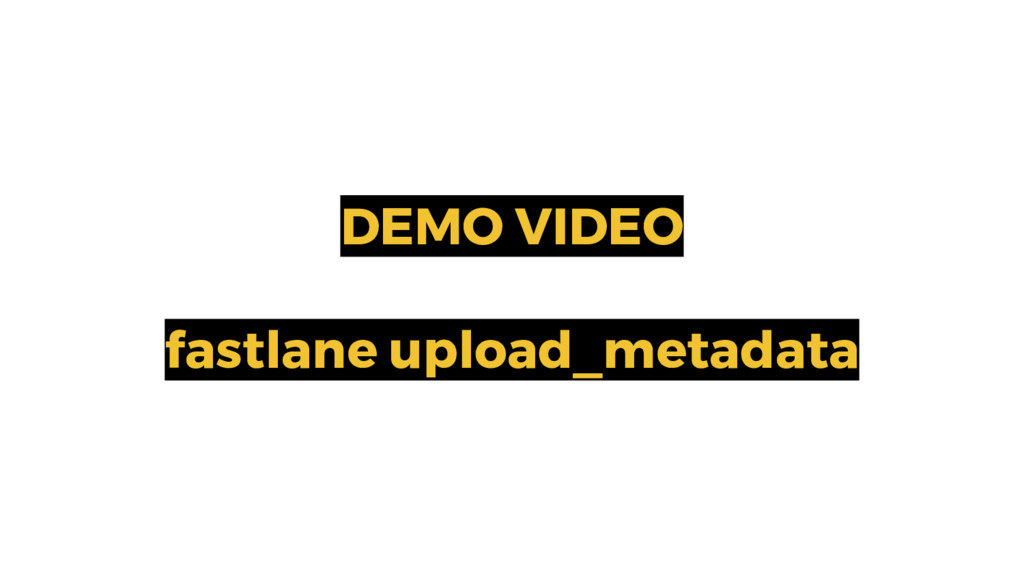 DEMO VIDEO fastlane upload_metadata 26