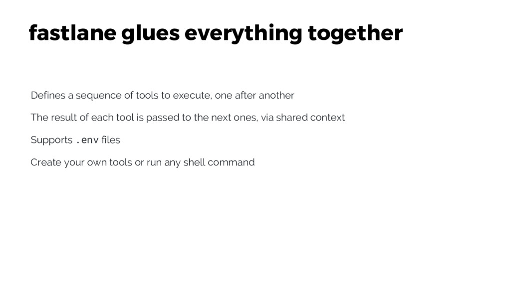fastlane glues everything together Defines a se...