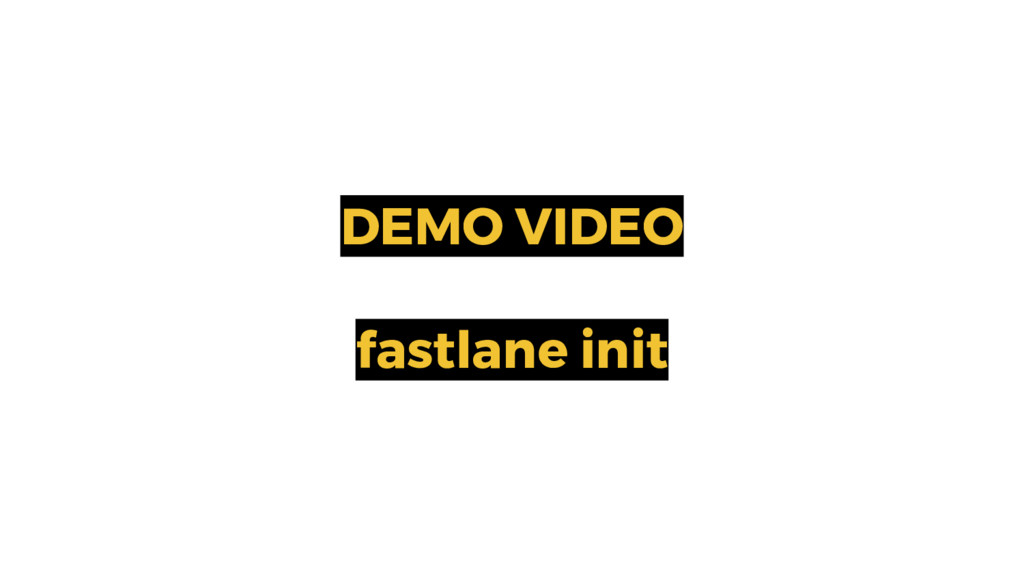 DEMO VIDEO fastlane init 9