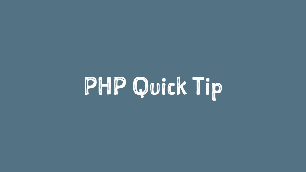 PHP Quick Tip