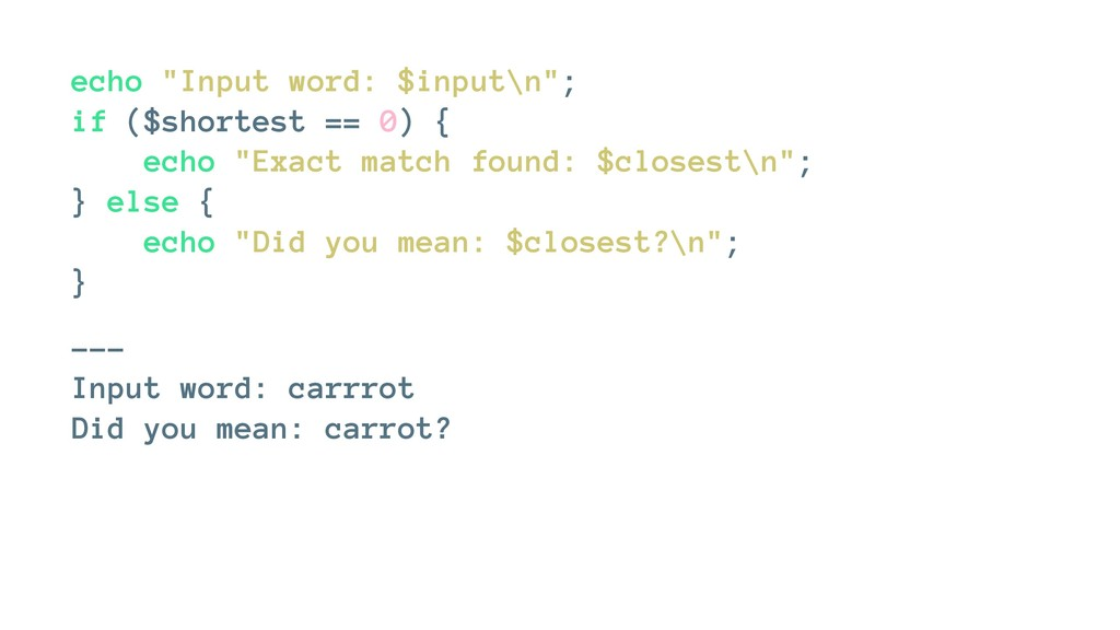 "echo ""Input word: $input\n""; if ($shortest == 0..."