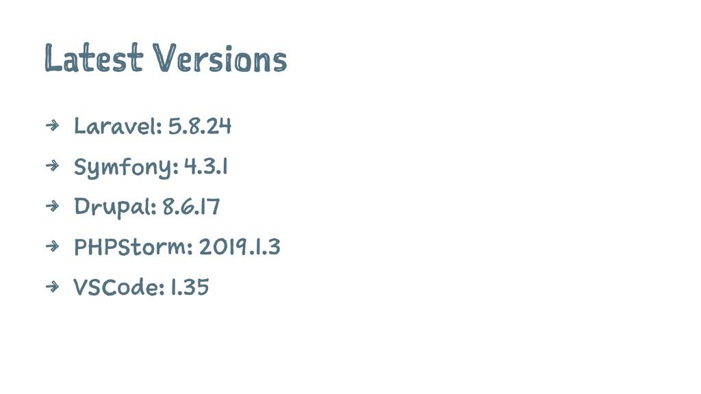 Latest Versions 4 Laravel: 5.8.24 4 Symfony: 4....
