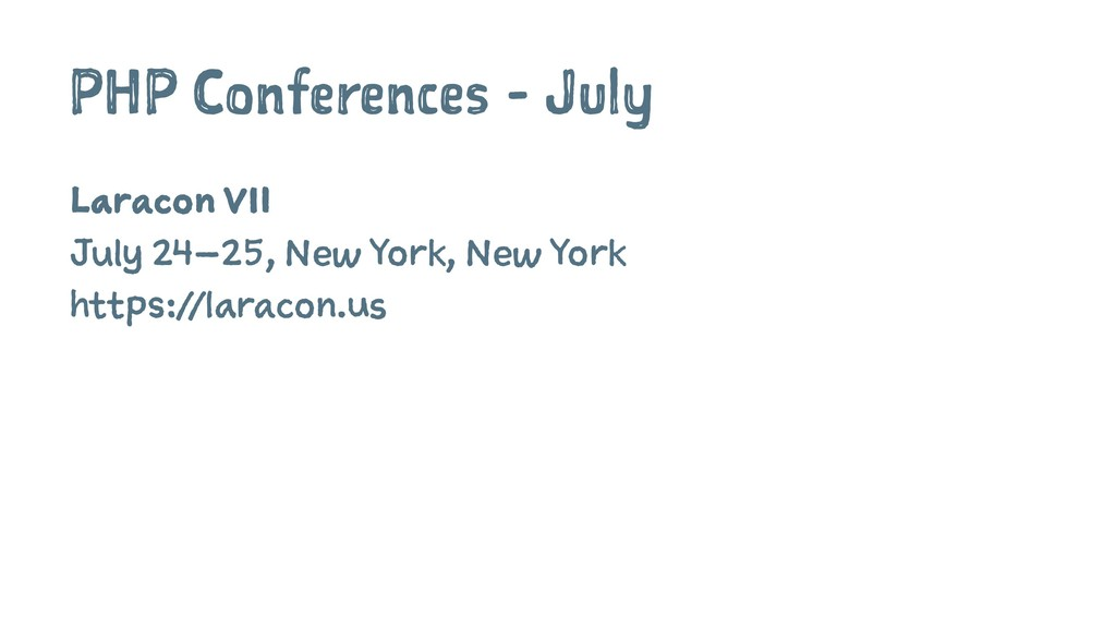 PHP Conferences - July Laracon VII July 24–25, ...