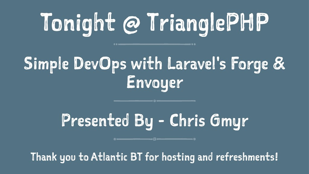 Tonight @ TrianglePHP Simple DevOps with Larave...