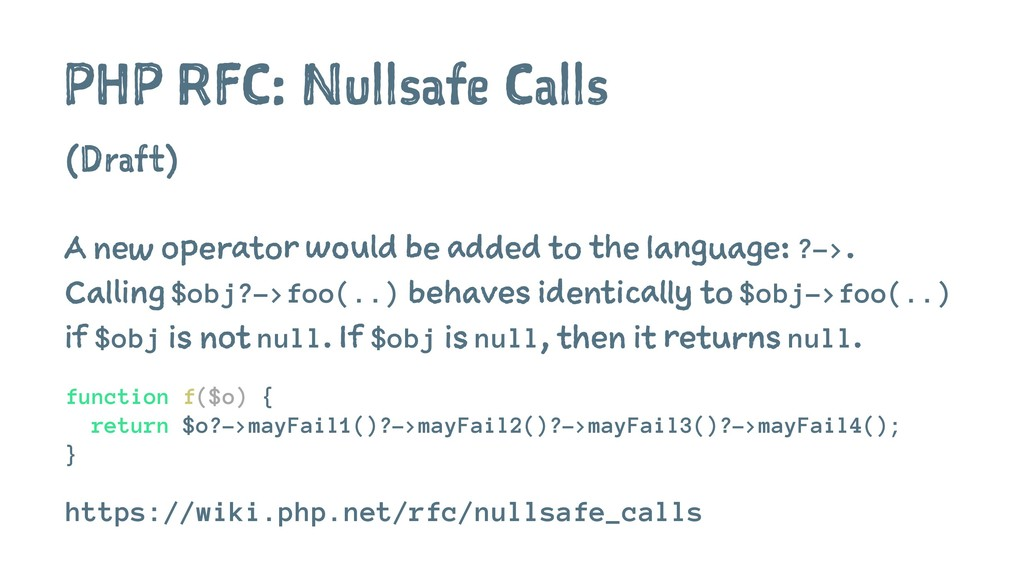 PHP RFC: Nullsafe Calls (Draft) A new operator ...