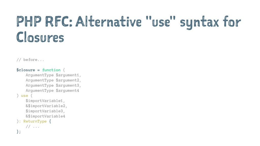 "PHP RFC: Alternative ""use"" syntax for Closures ..."