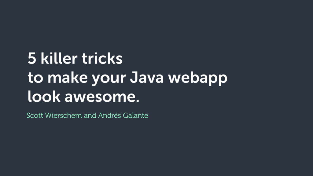 5 killer tricks to make your Java webapp look a...