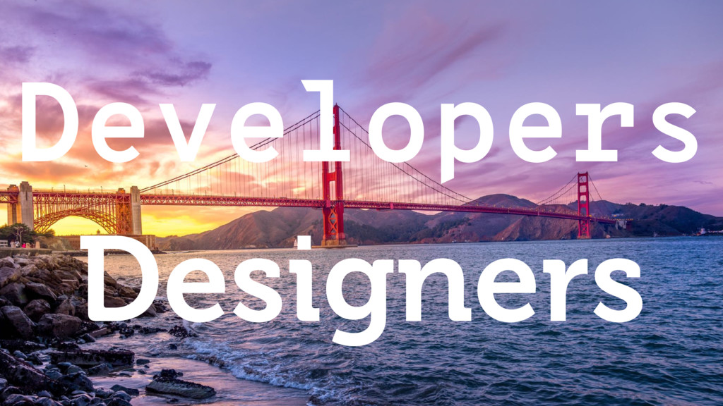 Developers Designers