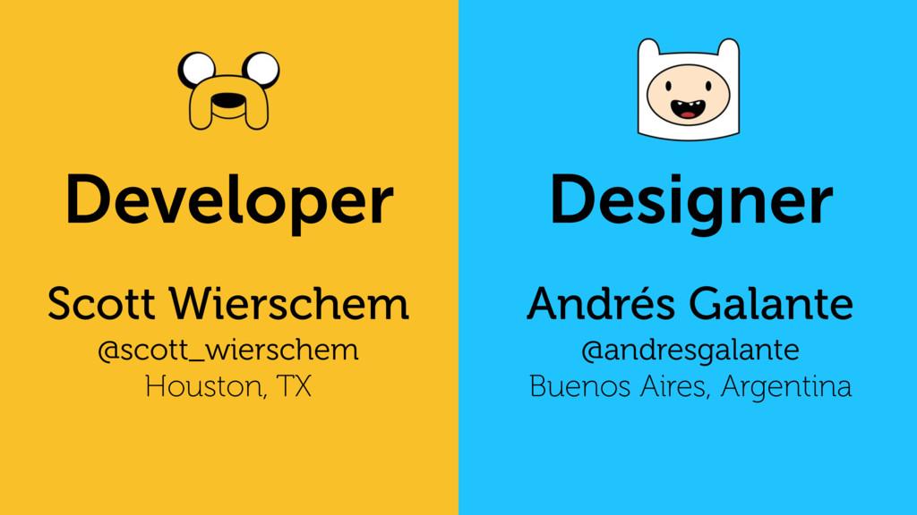 Developer Scott Wierschem @scott_wierschem Hous...