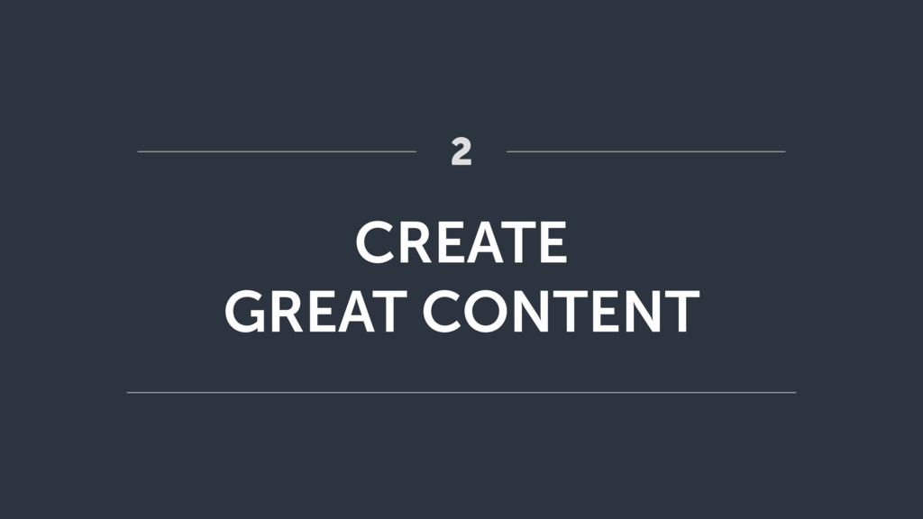 CREATE GREAT CONTENT 2