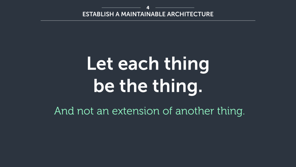 Let each thing be the thing. And not an extensi...