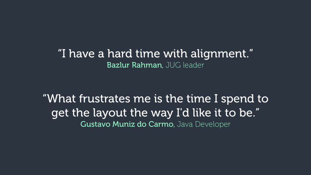 """""""I have a hard time with alignment."""" Bazlur Rah..."""
