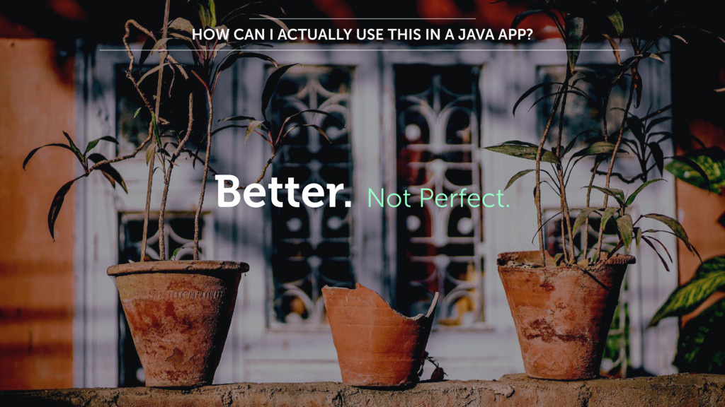 HOW CAN I ACTUALLY USE THIS IN A JAVA APP? Bett...