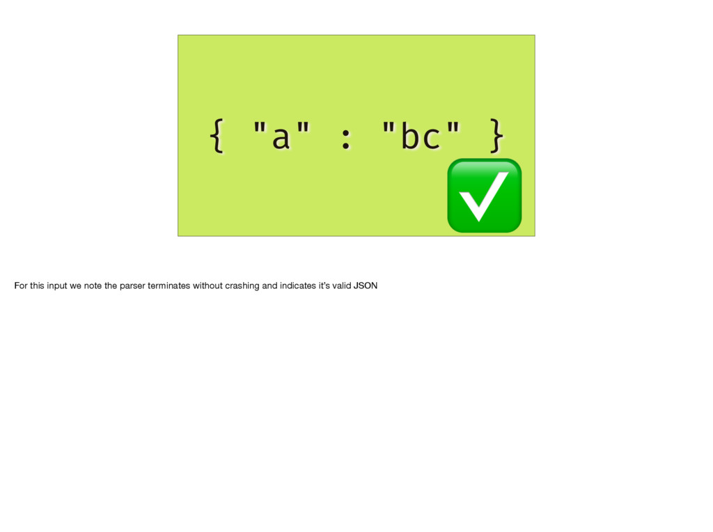 """{ """"a"""" : """"bc"""" } ✅ For this input we note the par..."""