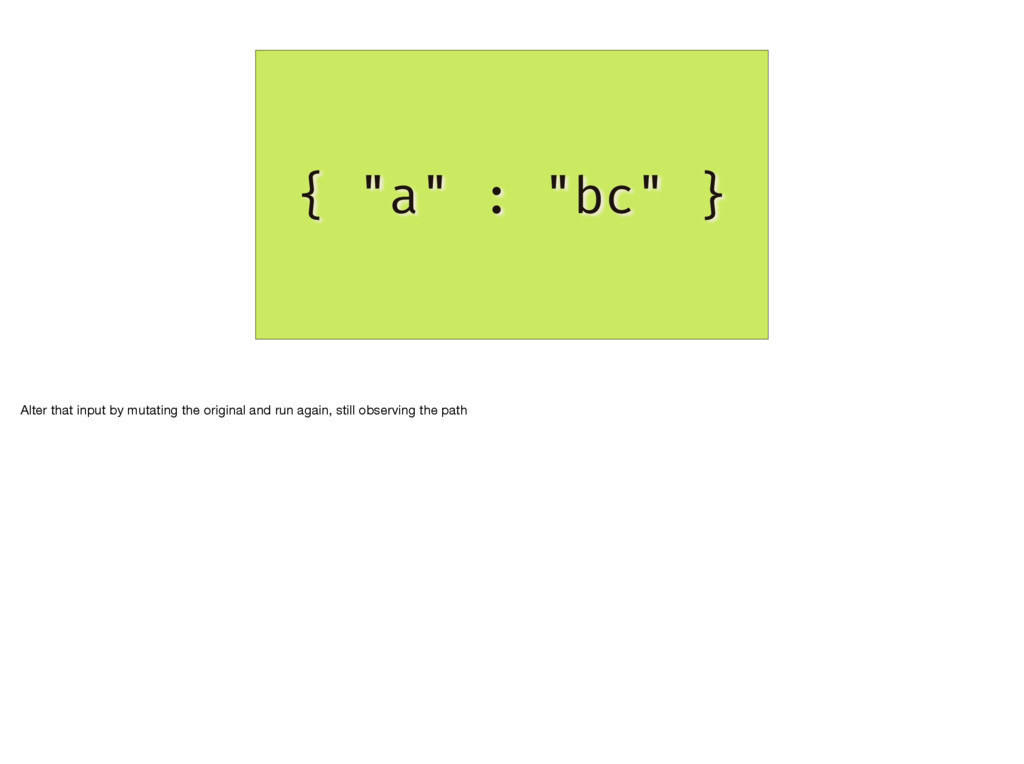 """{ """"a"""" : """"bc"""" } Alter that input by mutating the..."""