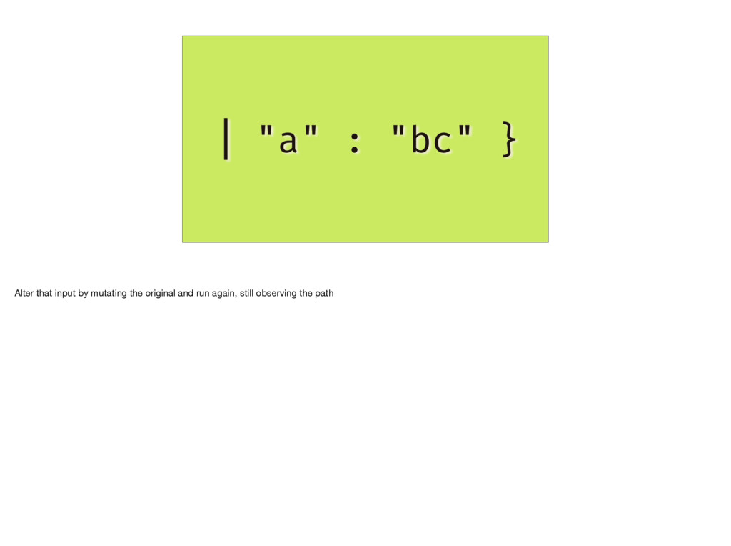 """{ """"a"""" : """"bc"""" }   Alter that input by mutating t..."""