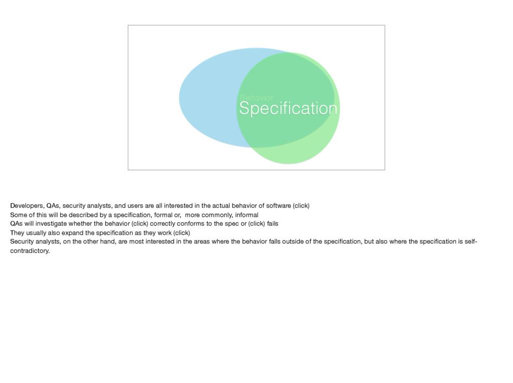 Behavior Specification Developers, QAs, security...